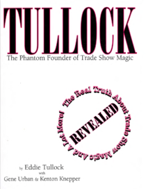 Tullock - The Phantom Founder of Trade Show Magic