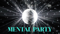 Mental Party