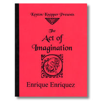 Act of Imagination by Enrique Enriquez and Kenton